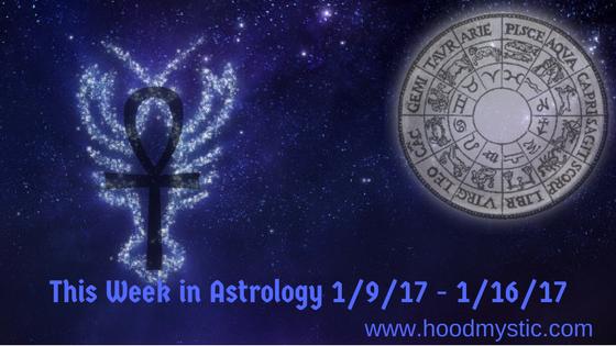 This Week in Astrology 1/9/17 –1/16/17